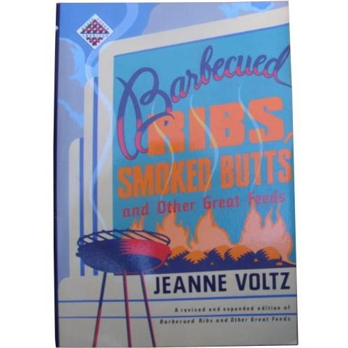 Barbecued Ribs Smoked Butts and Other Great Feeds