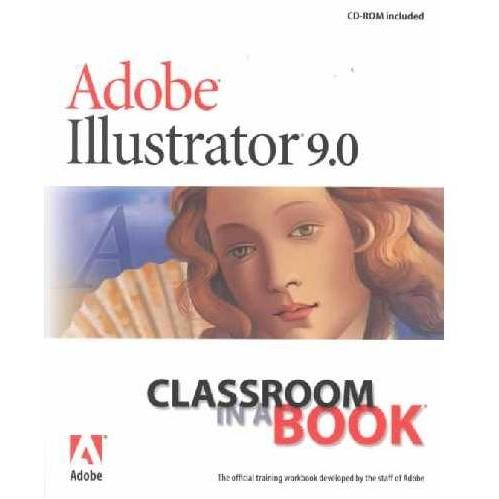 Adobe Illustrator 9.0: Classroom In A Book (Classroom In A Book) (Paperback)