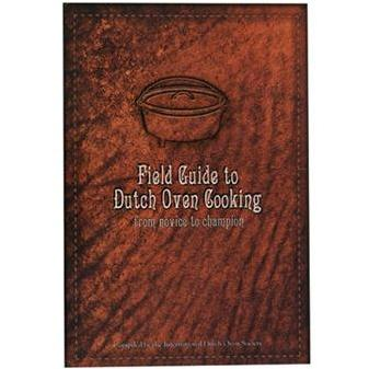Lodge Cookbook, Field Guide To Dutch Oven Cooking - CBIDOS