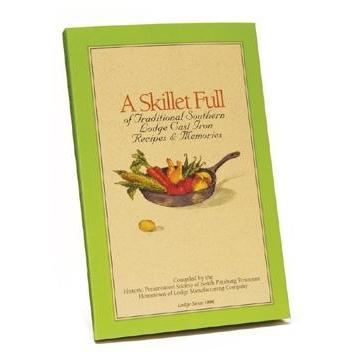 Lodge Cookbook, A Skillet Full Of Traditional Southern Recipes And Memories - CBSF